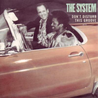 Don't Disturb This Groove - The System - Don't Disturb This Groove